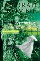 Dreaming of the Bones by Deborah Crombie