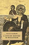 Treadgold, Warren T.: A Concise History of Byzantium