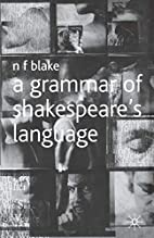 A Grammar of Shakespeare's Language by N. F.…