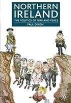 Northern Ireland: The Politics of War and…