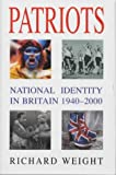 Weight, Richard: Patriots: National Identity in Britain, 1940-2000
