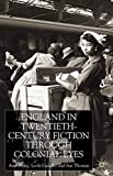 Blake, Ann: England Through Colonial Eyes in Twentieth-Century Fiction