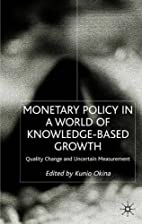 Monetary Policy in A World of…