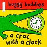 Sharratt, Nick: Croc with a Clock (Buggy Buddies)