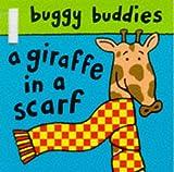 Sharratt, Nick: Giraffe with a Scarf (Buggy Buddies)