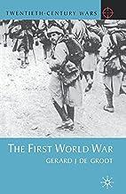 The First World War (Twentieth-Century Wars)…