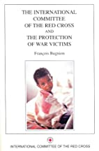 Inter Red Cross: War Victims by Bugnion F