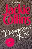 JACKIE COLLINS: Dangerous Kiss