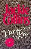 JACKIE COLLINS: Dangerous Kiss