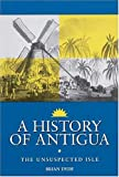 Dyde, Brian: A History of Antigua: The Unsuspected Isle
