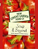 The New Covent Garden Soup Company: Soup and Beyond: Soups, Beans and Other Things