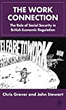 Grover, Chris: The Work Connection: The Role of Social Security in British Economic Regulation