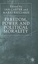 Freedom, Power and Political Morality:…