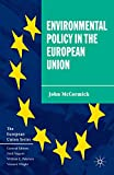 McCormick, John: Environmental Policy in the European Union (European Union (Paperback Adult))