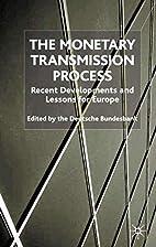 The Monetary Transmission Process: Recent…