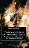 Alexander, James: Political Culture in Post-Communist Russia