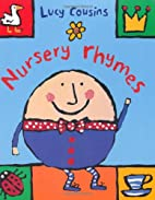 Lucy Cousins Nursery Rhymes by Lucy Cousins