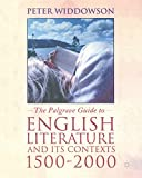 Widdowson, Peter: The Palgrave Guide to English Literature and its Contexts: 1500-2000