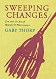 Gary Thorp: Sweeping Changes: Zen and the Art of Household Maintenance