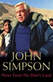 Simpson, John: News from No Man's Land: Reporting the World