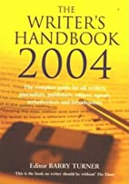 The Writer's Handbook 2004 by Barry Turner