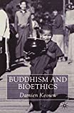 Keown, Damien: Buddhism and Bioethics