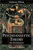 Elliott, Anthony: Psychoanalytic Theory: An Introduction