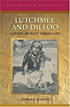Lutchmee and Dilloo: A Study of West Indian…