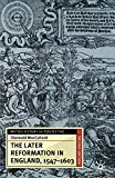 MacCulloch, Diarmaid: The Later Reformation in England, 1547-1603, Second Edition (British History in Perspective (Paperback St. Martins))