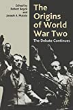 Maiolo, Joseph A.: The Origins of World War Two: The Debate Continues