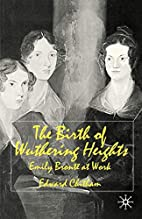 The birth of Wuthering Heights : Emily…