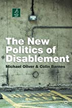 The new politics of disablement by Michael…