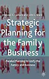 Carlock, Randel S.: Strategic Planning for the Family Business: Parallel Planning to Unify the Family and Business