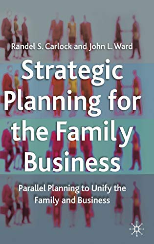 strategic-planning-for-the-family-business-parallel-planning-to-unite-the-family-and-business-a-family-business-publication