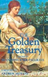 Palgrave, Francis Turner: The Golden Treasury: of the Best Songs and Lyrical Poems in the English Language