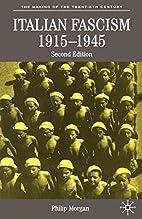Italian Fascism, 1915-1945, Second Edition…