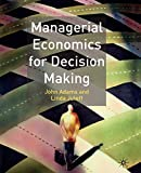 Adams, John: Managerial Economics For Decision Making