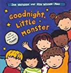 Goodnight, Little Monster by Ian Whybrow