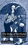 David Wilkinson: The Duke of Portland: Politics and Party in the Age of George III