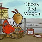 Theo and the Red Wagon by Ingrid Godon