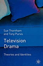 Television Drama: Theories and Identities by…