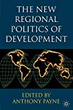 The New Regional Politics of Development
