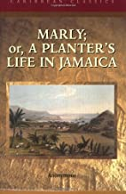 Marly: Or, a Planter's Life (Caribbean…
