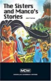 Jan Carew: The Sisters and Manco's Stories (Macmillan Caribbean Writers)