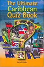 The Ultimate Caribbean Quiz Book by John…