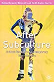 Bennett, Andy: After Subculture: Critical Studies in Contemporary Youth Culture