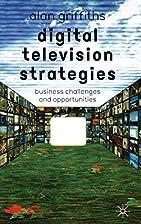 Digital Television Strategies: Business…