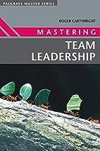 Mastering Team Leadership (Palgrave Master…
