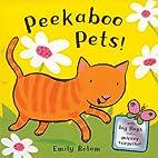 Peekaboo Pets! (Peekabooks) by Emily Bolam