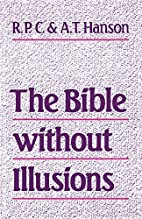 Bible Without Illusions by A. P. Hanson